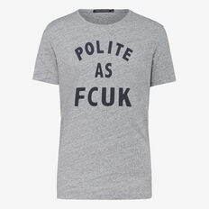 POLITE AS FCUK CREW NECK T-SHIRT